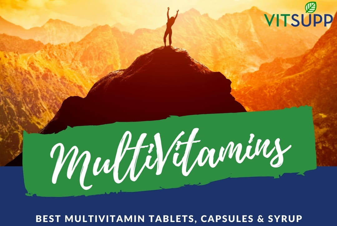 Best Multivitamin Tablets, Capsules and Syrup in India